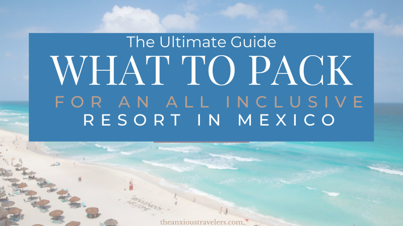 What to Pack for an All Inclusive Resort in Mexico